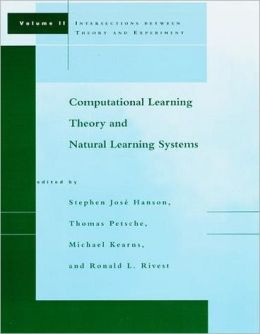 Computational Learning Theory and Natural Learning Systems, Volume II: Intersections between Theory and Experiment