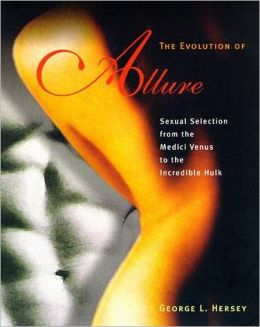 The Evolution of Allure: Sexual Selection from the Medici Venus to the Incredible Hulk