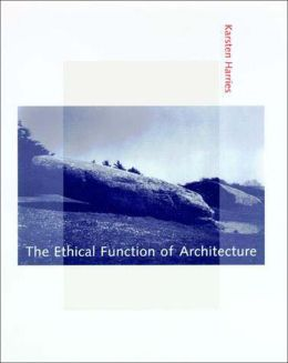 The Ethical Function of Architecture