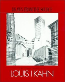 Drawn from the Source: The Travel Sketches of Louis Kahn
