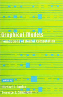 Graphical Models: Foundations of Neural Computation