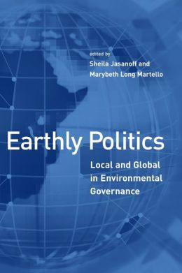 Earthly Politics: Local and Global in Environmental Governance