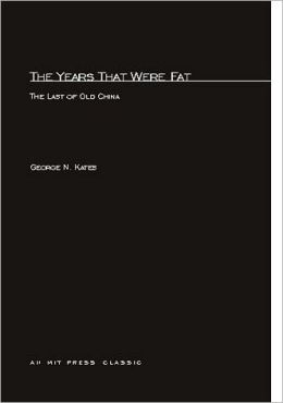 The Years That Were Fat: The Last of Old China