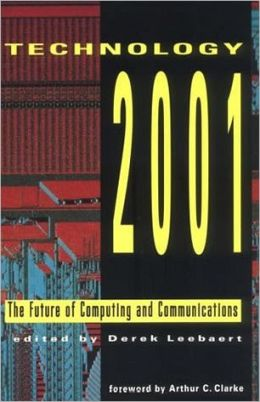 Technology 2001: The Future of Computing and Communications
