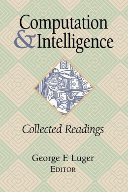 Computation and Intelligence: Collected Readings