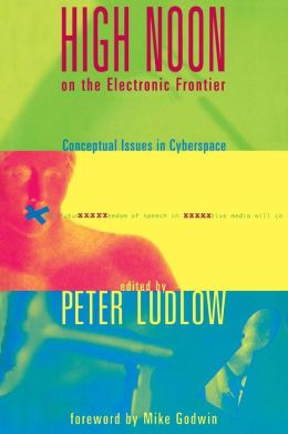 High Noon on the Electronic Frontier: Conceptual Issues in Cyberspace