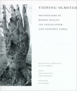 Viewing Olmsted: Photographs by Robert Burley, Lee Friedlander, and Geoffrey James