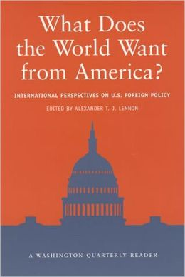 What Does the World Want from America?: International Perspectives on US Foreign Policy