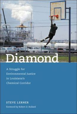 Diamond: A Struggle for Environmental Justice in Louisiana's Chemical Corridor