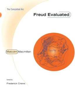Freud Evaluated: The Completed Arc