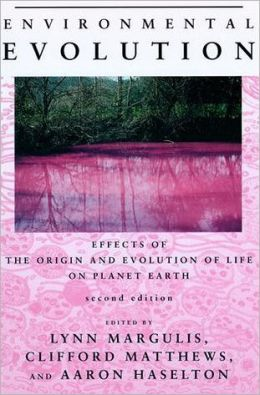 Environmental Evolution: Effects of the Origin and Evolution of Life on Planet Earth