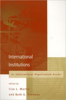 International Institutions: An International Organization Reader