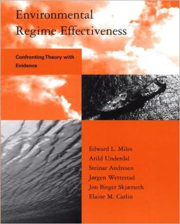 Environmental Regime Effectiveness: Confronting Theory with Evidence