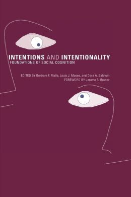 Intentions and Intentionality: Foundations of Social Cognition