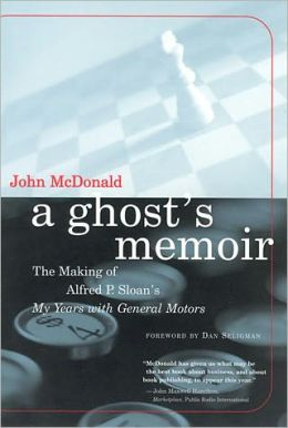 A Ghost's Memoir: The Making of Alfred P. Sloan's My Years with General Motors