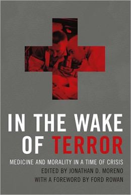 In the Wake of Terror: Medicine and Morality in a Time of Crisis