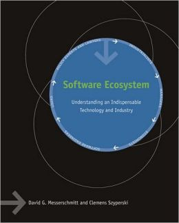 Software Ecosystem: Understanding an Indispensable Technology and Industry