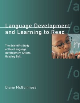 Language Development and Learning to Read: The Scientific Study of How Language Development Affects Reading Skill