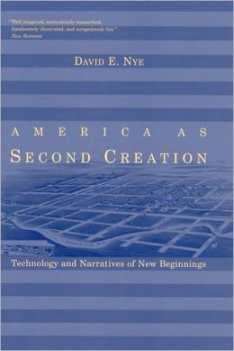 America as Second Creation: Technology and Narratives of New Beginnings