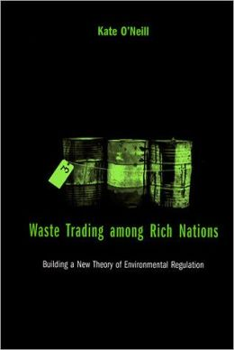 Waste Trading among Rich Nations: Building a New Theory of Environmental Regulation