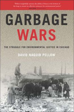 Garbage Wars: The Struggle for Environmental Justice in Chicago