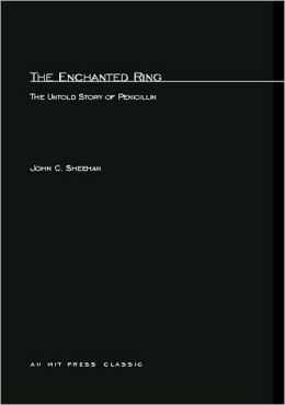 The Enchanted Ring: The Untold Story of Penicillin
