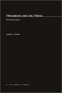 Presidents and the Press: The Nixon Legacy