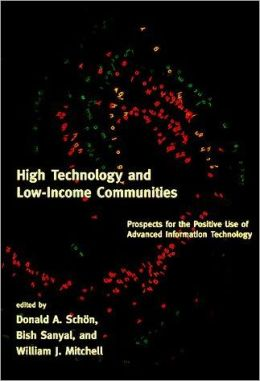 High Technology and Low-Income Communities: Prospects for the Positive Use of Advanced Information Technology
