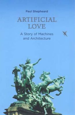 Artificial Love: A Story of Machines and Architecture