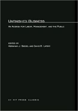 Unfinished Business: An Agenda for Labor, Management, and the Public
