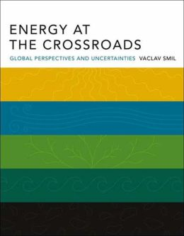 Energy at the Crossroads: Global Perspectives and Uncertainties
