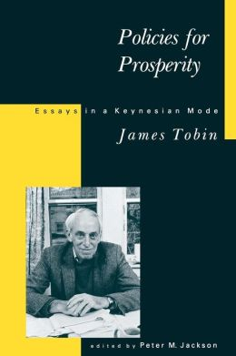 Policies for Prosperity: Essays in a Keynesian Mode