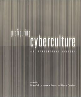 Prefiguring Cyberculture: An Intellectual History