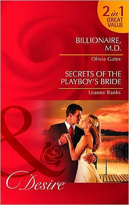 Billionaire, M. D. / Secrets of the Playboy's Bride