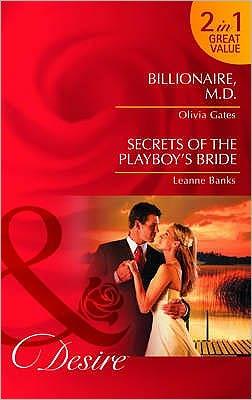 Billionaire, M. D. / Secrets of the Playboy's Bride