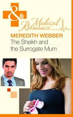 The Sheikh and the Surrogate Mum. Meredith Webber