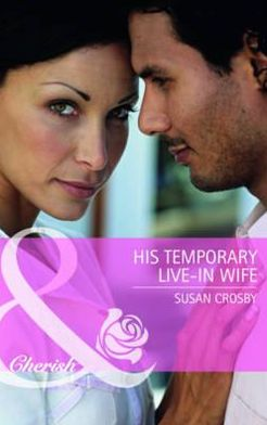 His Temporary Live-In Wife