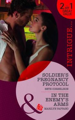 Solider's Pregnancy Protocol. Beth Cornelison. in the Enemy's Arms