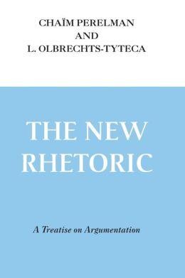 The New Rhetoric: A Treatise on Argumentation