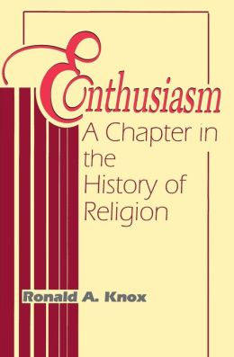 Enthusiasm: A Chapter in the History of Religion