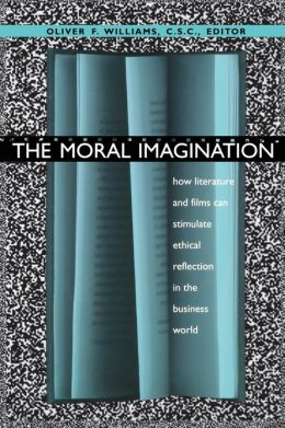 The Moral Imagination: How Literature and Films can Stimulate Ethical Reflection in the Business World