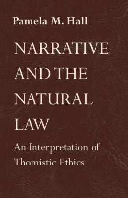 Narrative and the Natural Law: An Interpretation of Thomistic Ethics