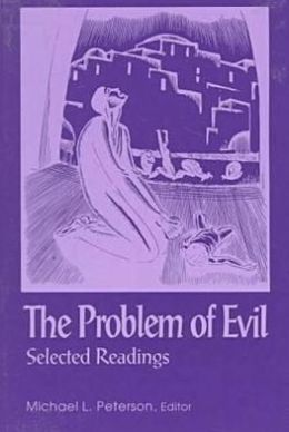 The Problem of Evil: Selected Readings