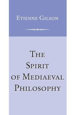 The Spirit of Medieval Philosophy