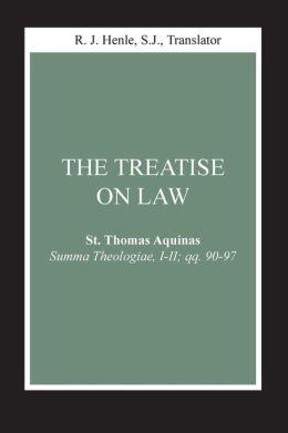 Treatise on Law: Summa Theologiae, I-II, QQ. 90 Through 97