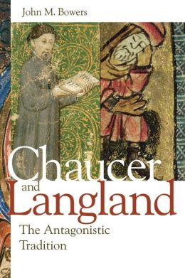 Chaucer and Langland: The Antagonistic Tradition