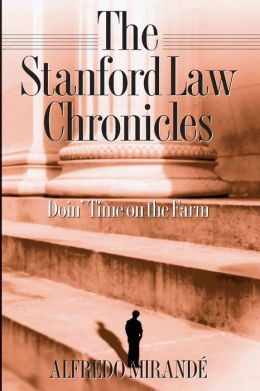 Stanford Law Chronicles: Doin' Time on the Farm