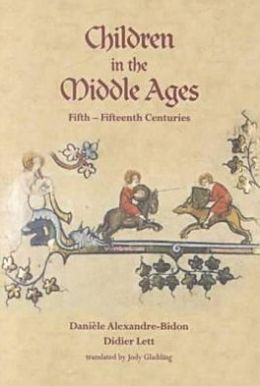 Children in the Middle Ages: Fifth-Fifteenth Centuries