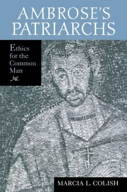 Ambrose's Patriarchs: Ethics for the Common Man