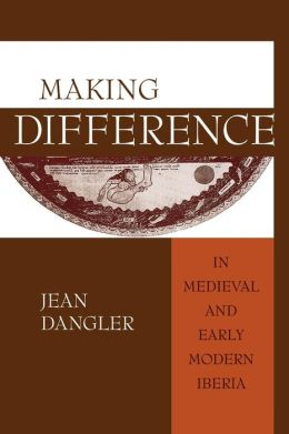 Making Difference in Medieval and Early Modern Iberia